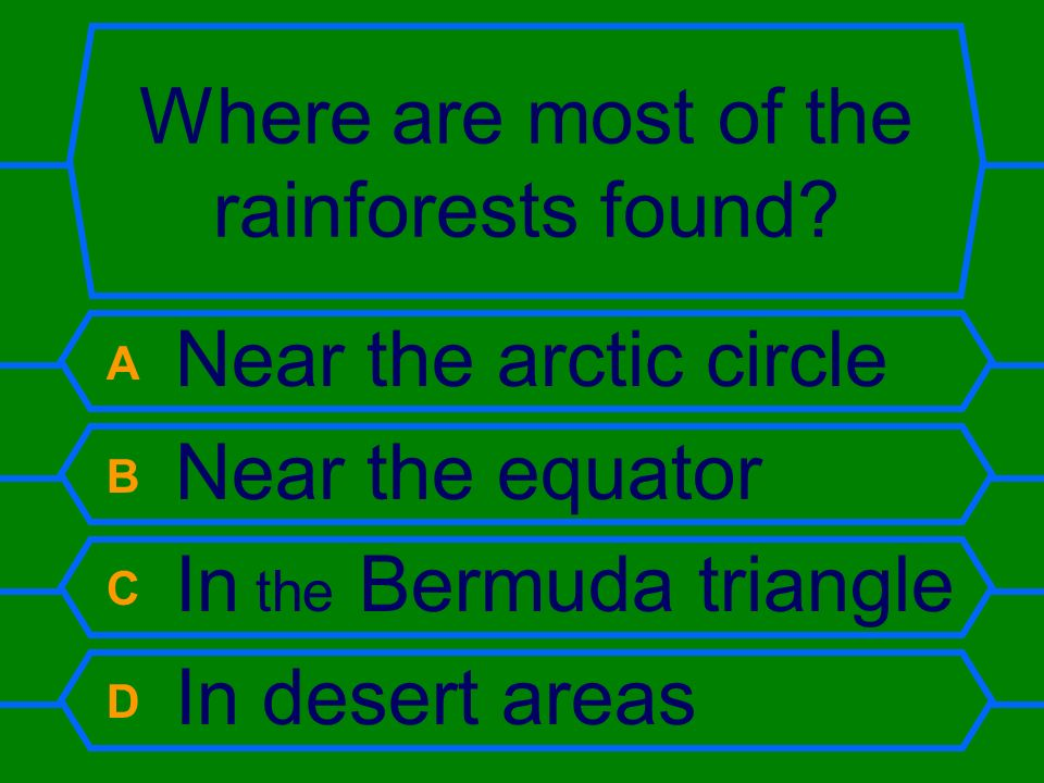 Where are most of the rainforests found