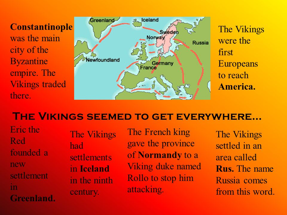 The Vikings seemed to get everywhere...