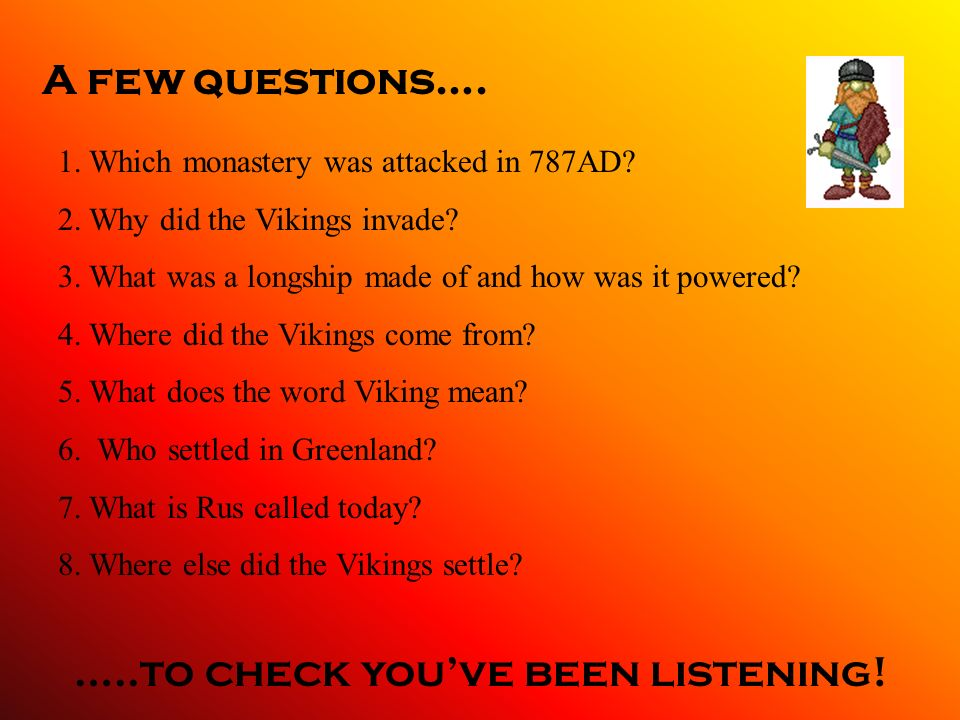 A few questions…. 1. Which monastery was attacked in 787AD