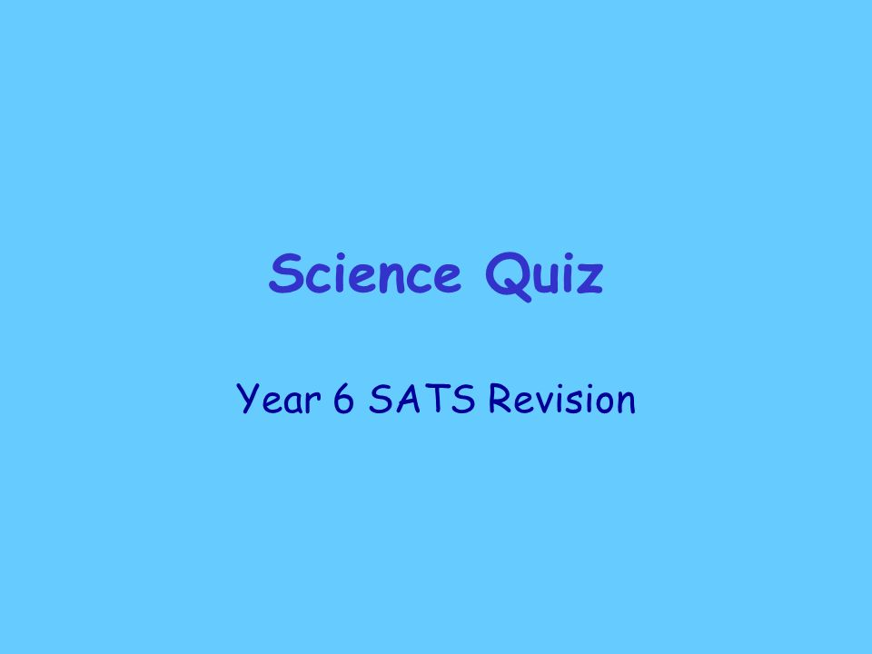 Science Quiz Year 6 SATS Revision