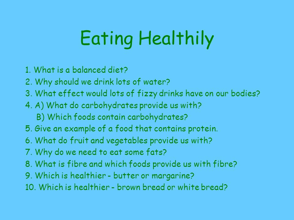 Eating Healthily 1. What is a balanced diet