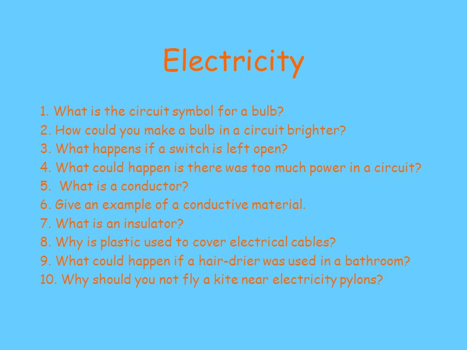 Electricity 1. What is the circuit symbol for a bulb