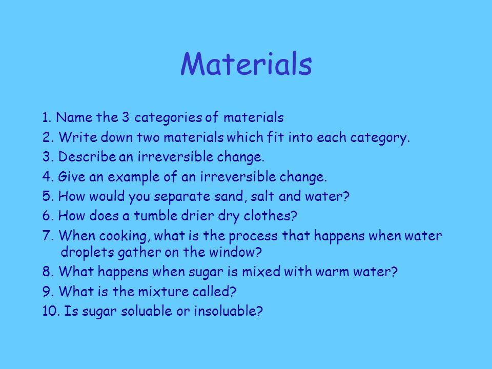 Materials 1. Name the 3 categories of materials