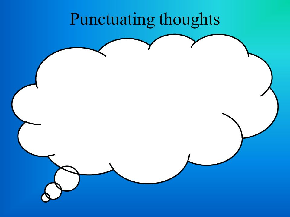 Punctuating thoughts