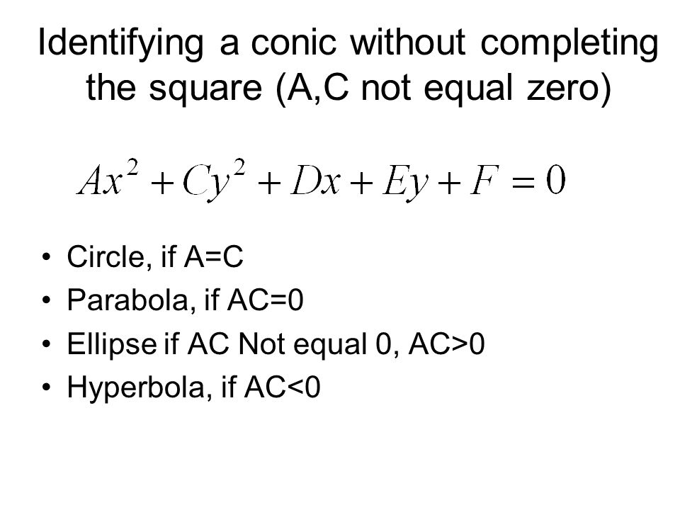 Identifying a conic without completing the square (A,C not equal zero)