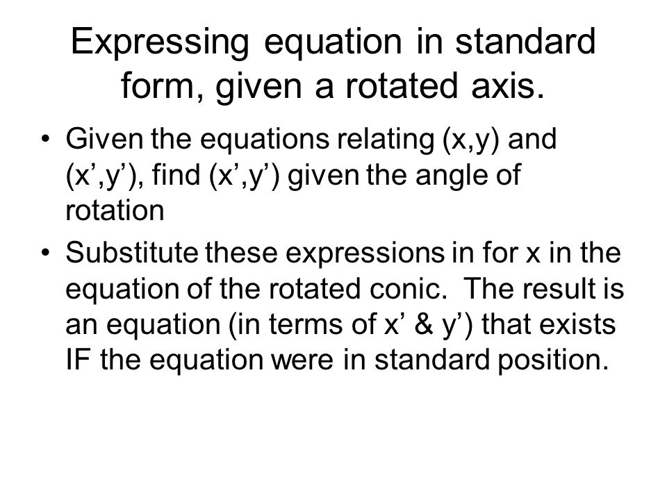 Expressing equation in standard form, given a rotated axis.