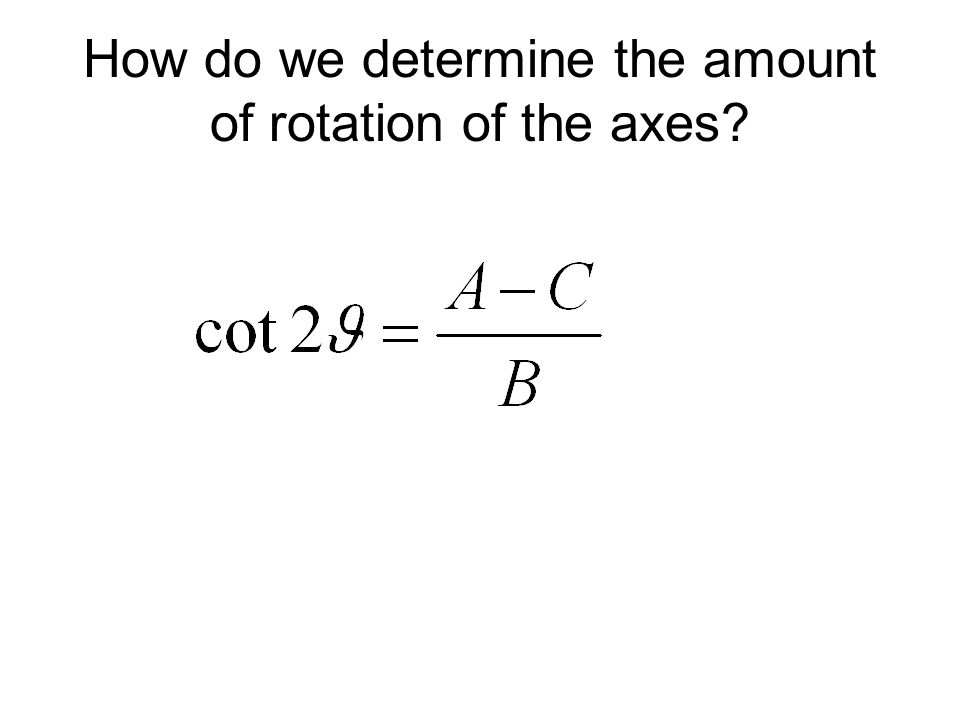 How do we determine the amount of rotation of the axes
