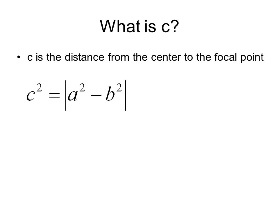 What is c c is the distance from the center to the focal point