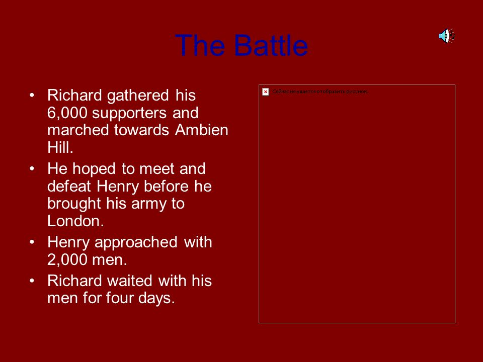 The Battle Richard gathered his 6,000 supporters and marched towards Ambien Hill.