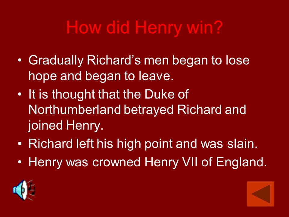 How did Henry win Gradually Richard's men began to lose hope and began to leave.