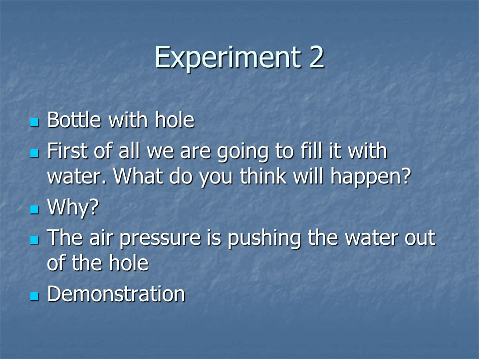 Experiment 2 Bottle with hole