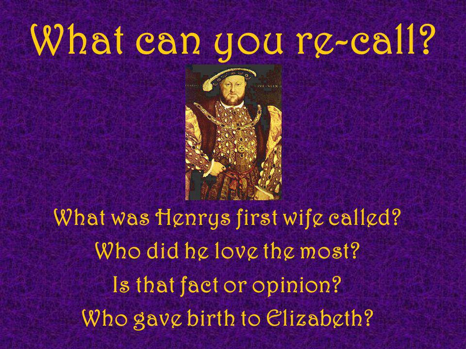 What was Henrys first wife called Who gave birth to Elizabeth