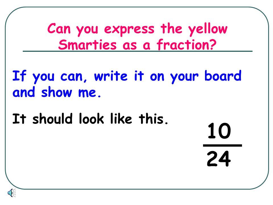 Can you express the yellow Smarties as a fraction