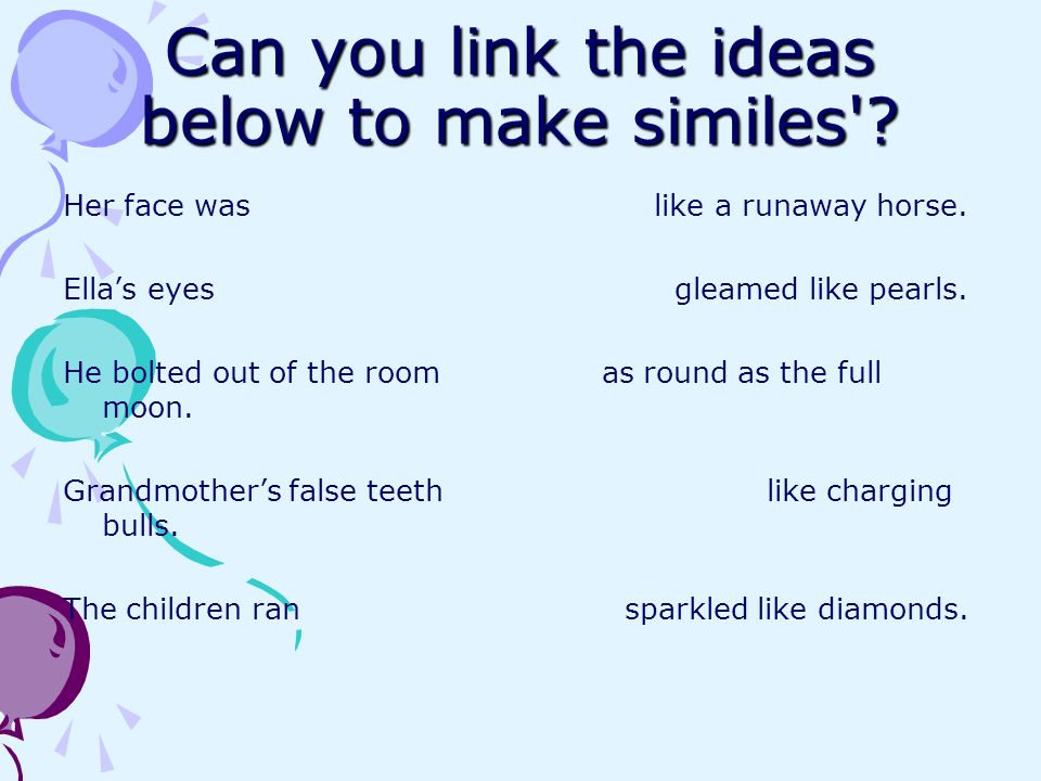 Can you link the ideas below to make similes
