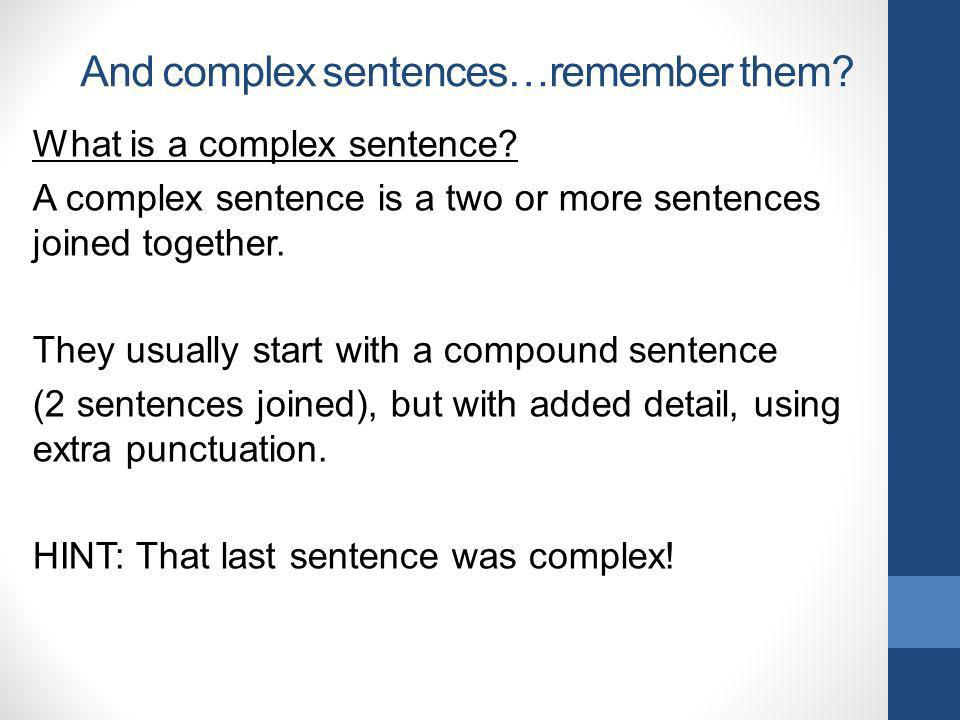 And complex sentences…remember them