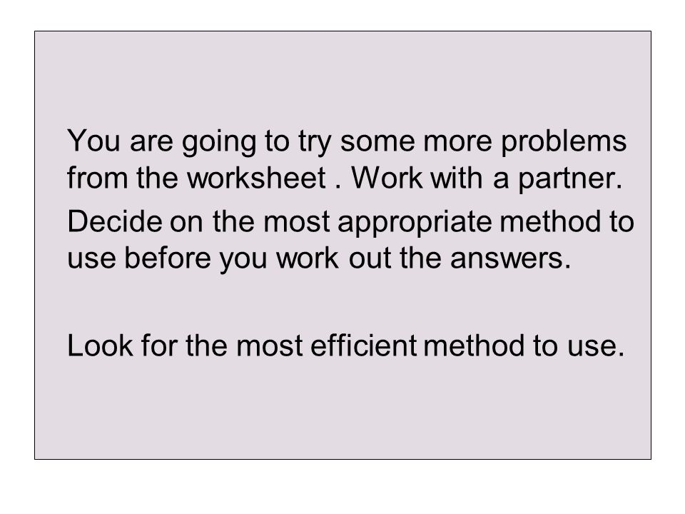 You are going to try some more problems from the worksheet
