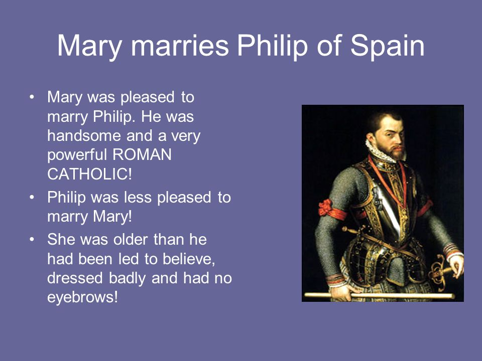 Mary marries Philip of Spain