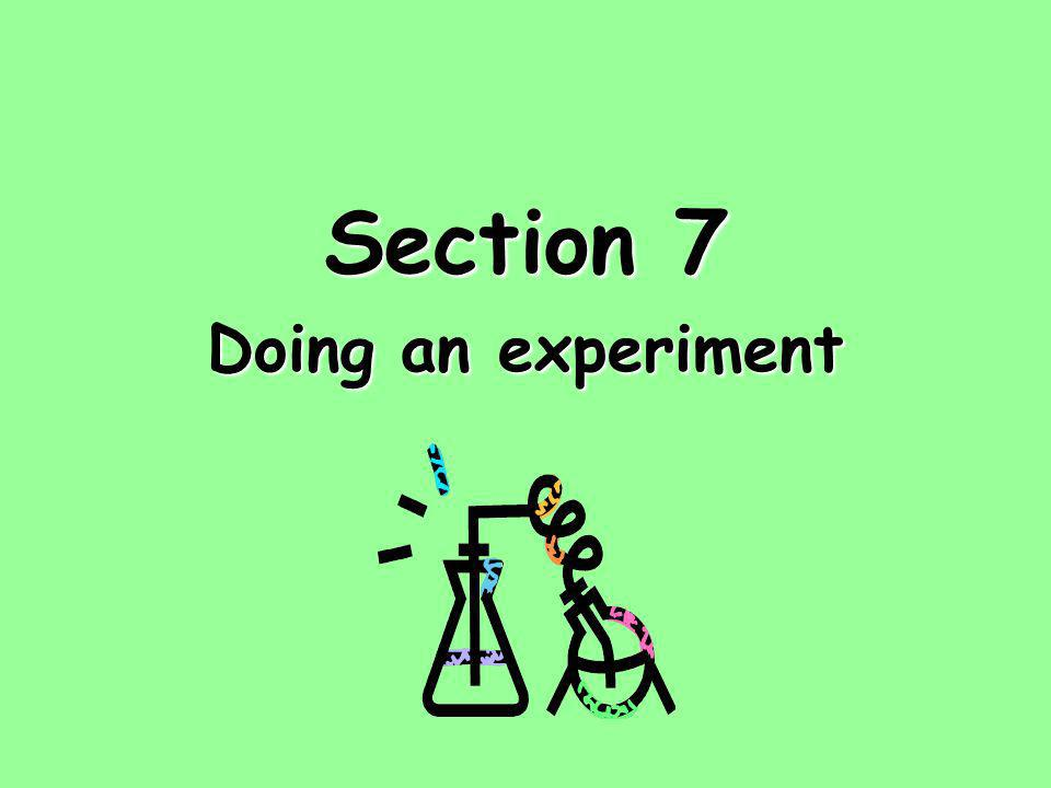 Section 7 Doing an experiment