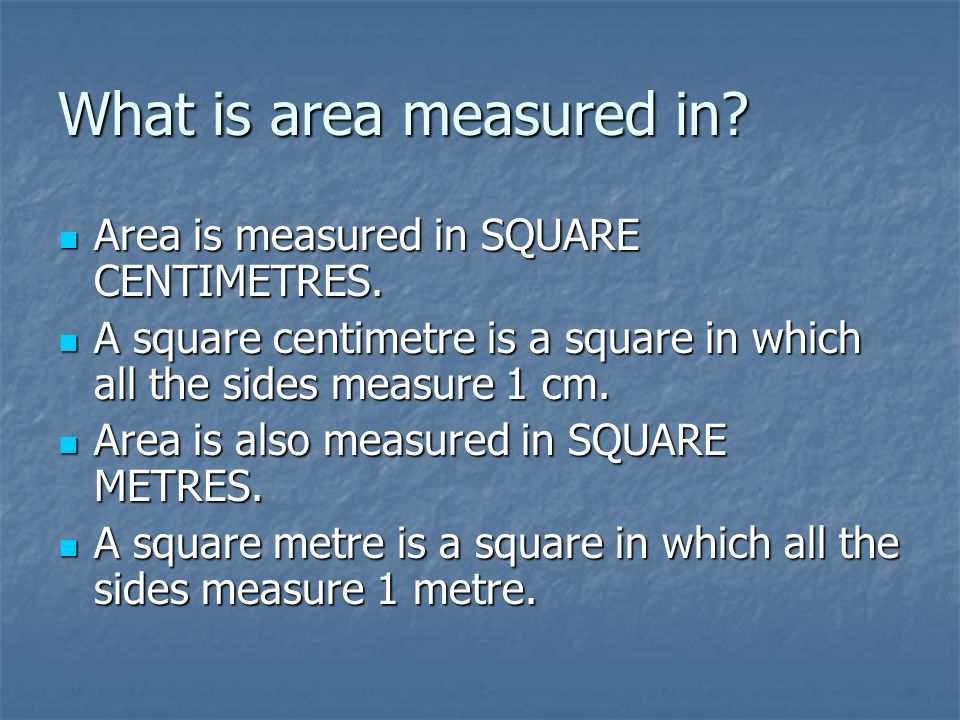 What is area measured in
