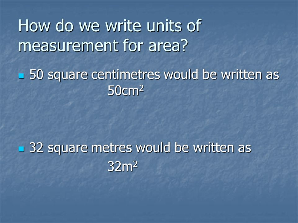 How do we write units of measurement for area