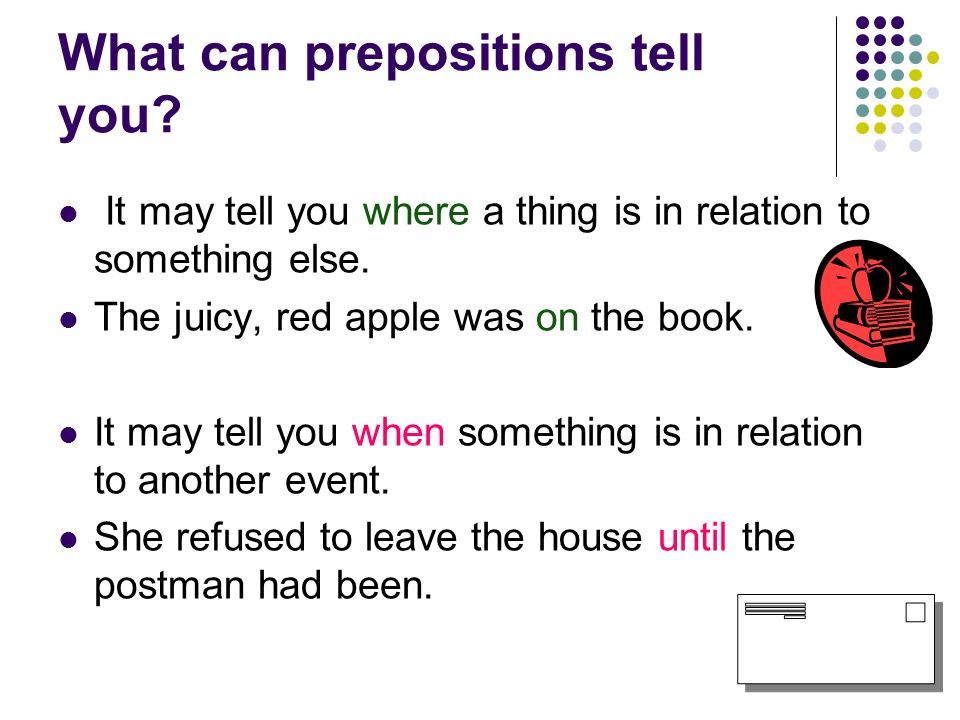 What can prepositions tell you