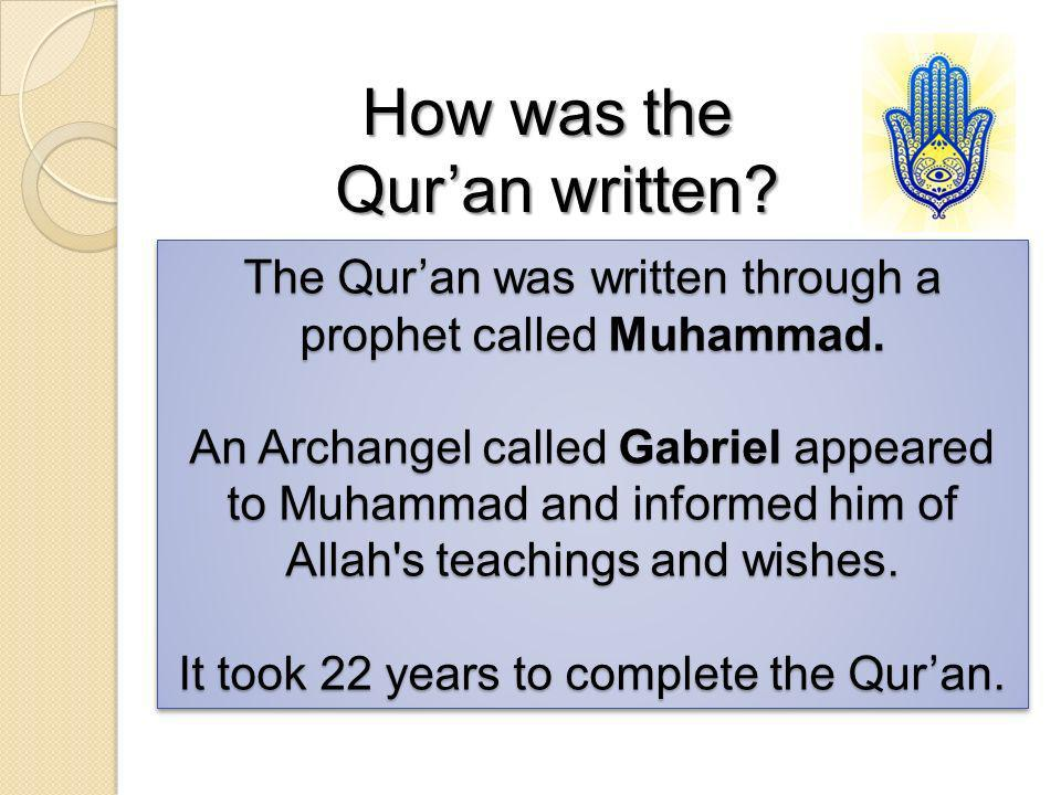 How was the Qur'an written