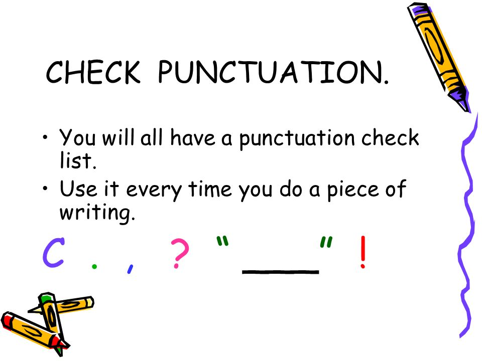 C . , ___ ! CHECK PUNCTUATION.