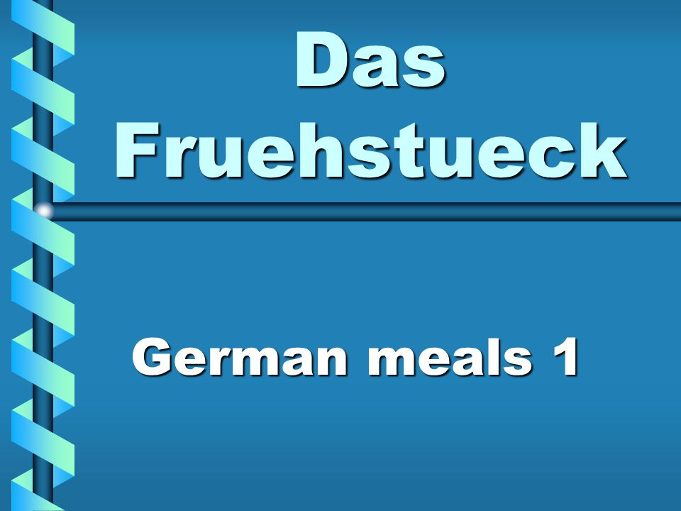 Das Fruehstueck German meals 1
