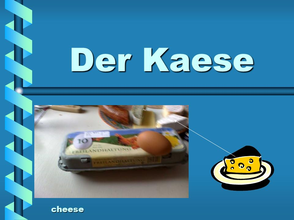 Der Kaese cheese
