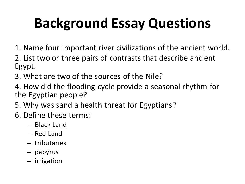 Warm Up How Do You Think The Nile River Has Shaped Ancient Egypt  Background Essay Questions
