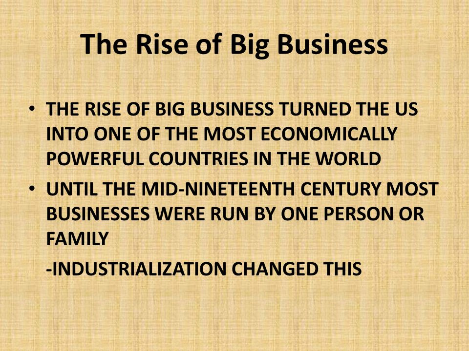 what factors led to the rise of big business in the united states