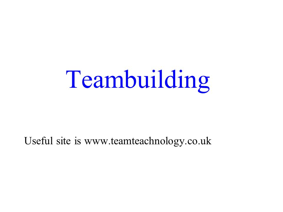 Teambuilding Useful site is www.teamteachnology.co.uk