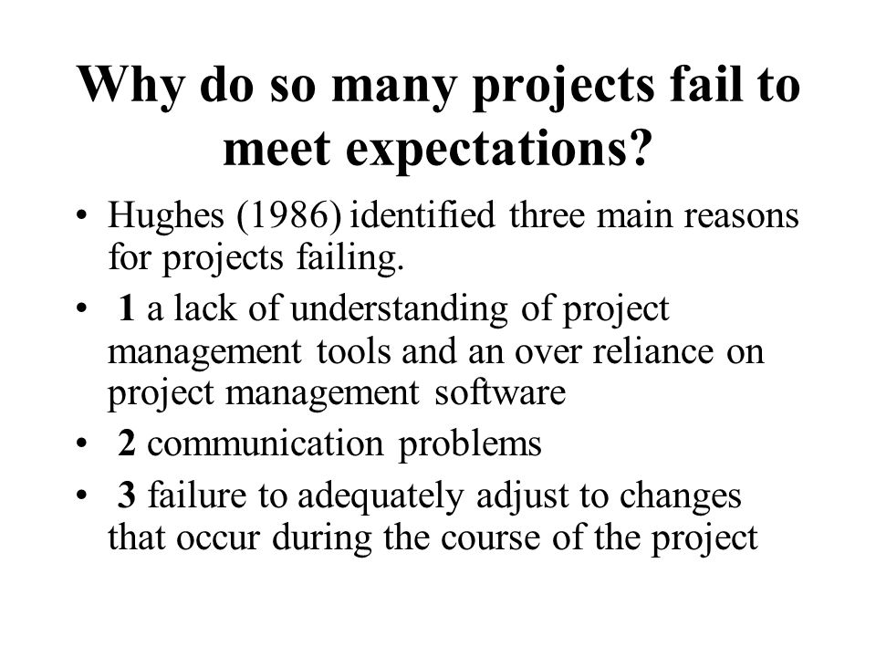 Why do so many projects fail to meet expectations