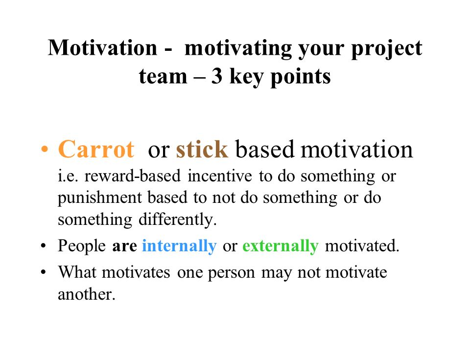 Motivation - motivating your project team – 3 key points