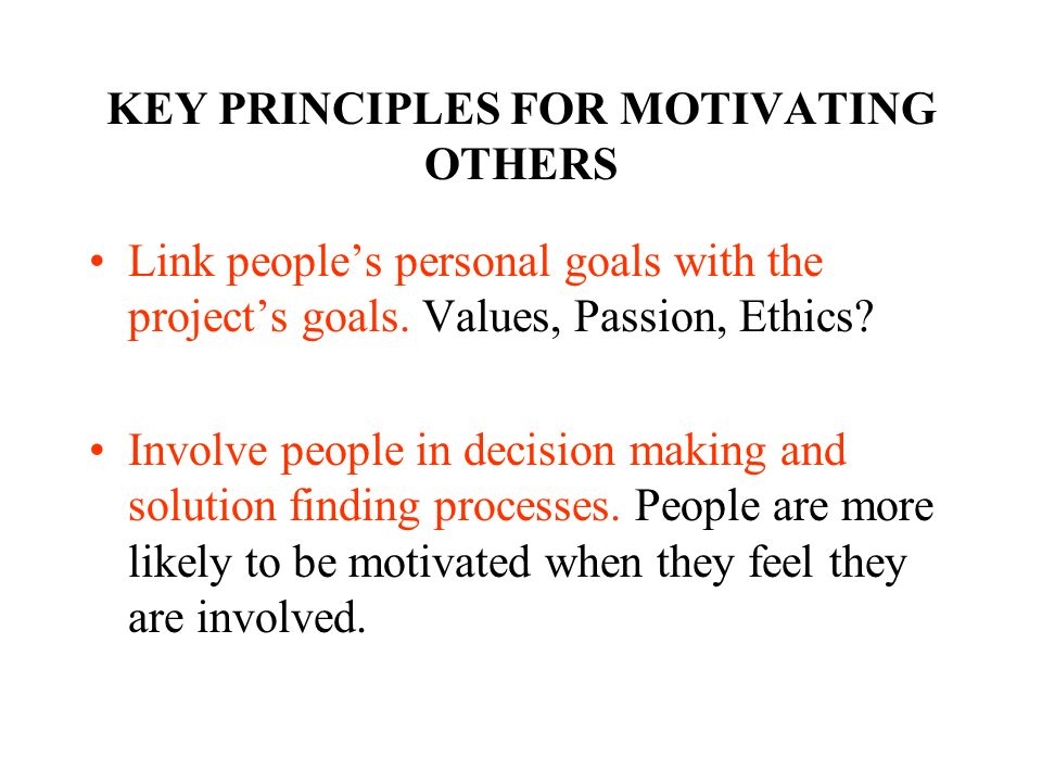 KEY PRINCIPLES FOR MOTIVATING OTHERS
