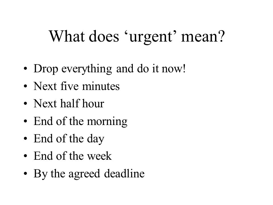 What does 'urgent' mean