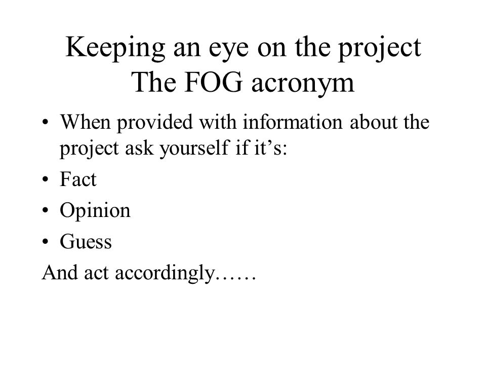 Keeping an eye on the project The FOG acronym