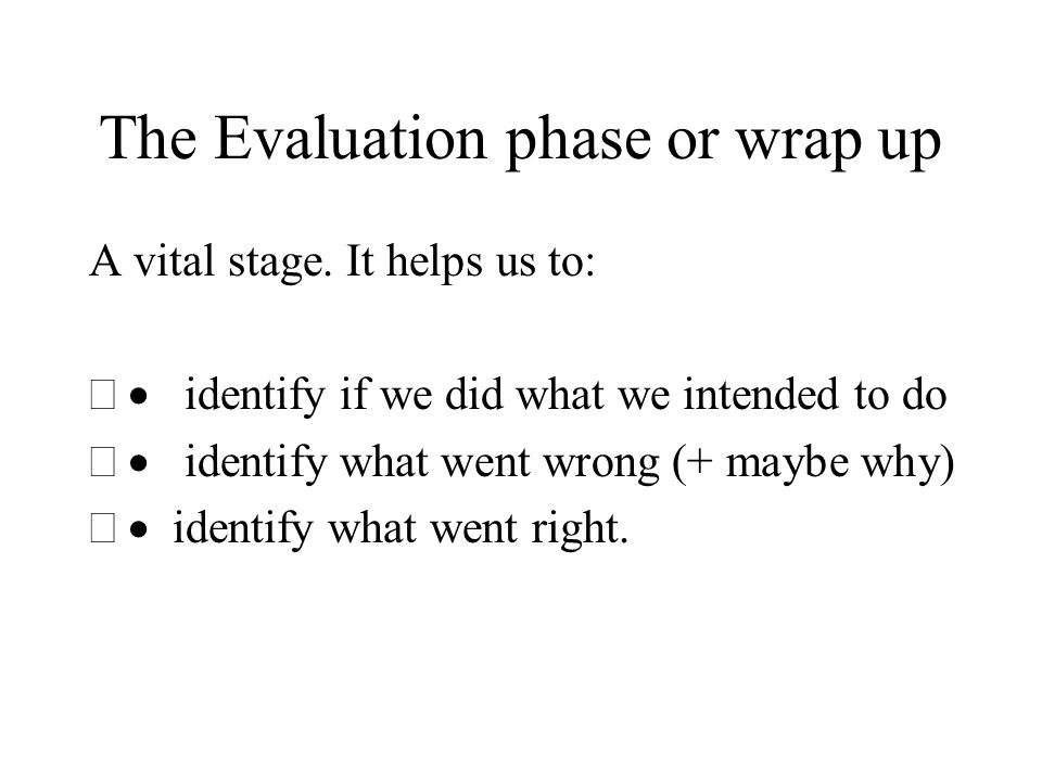 The Evaluation phase or wrap up