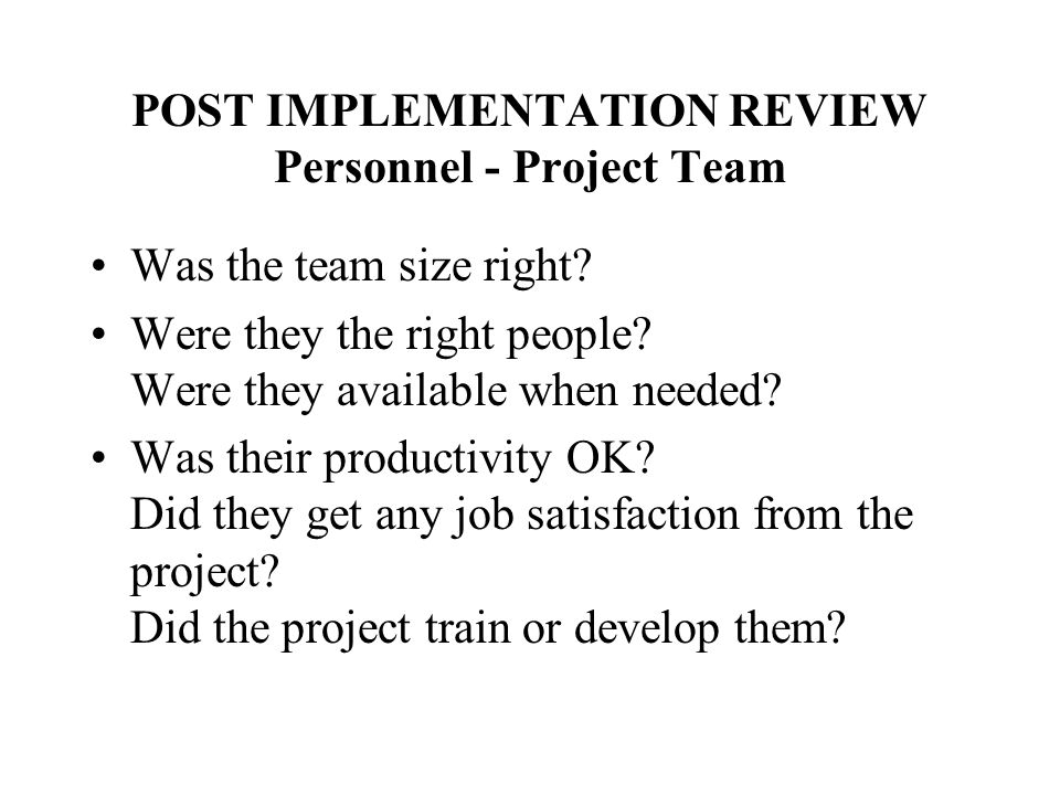 POST IMPLEMENTATION REVIEW Personnel - Project Team