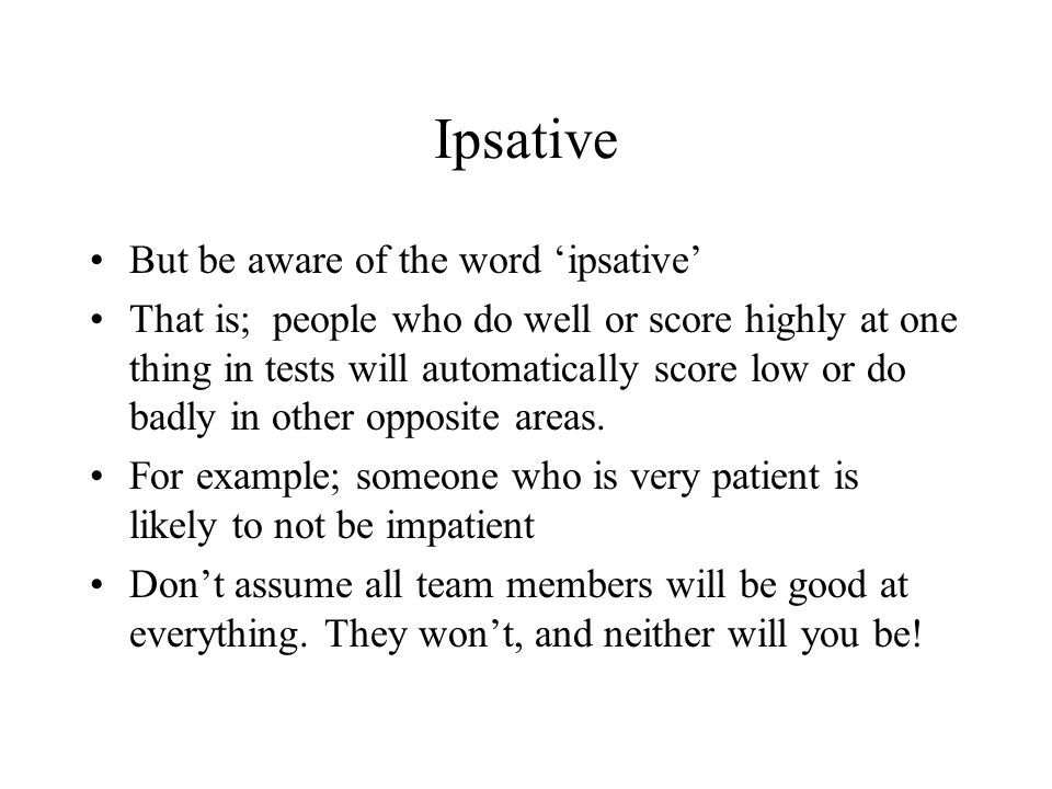 Ipsative But be aware of the word 'ipsative'