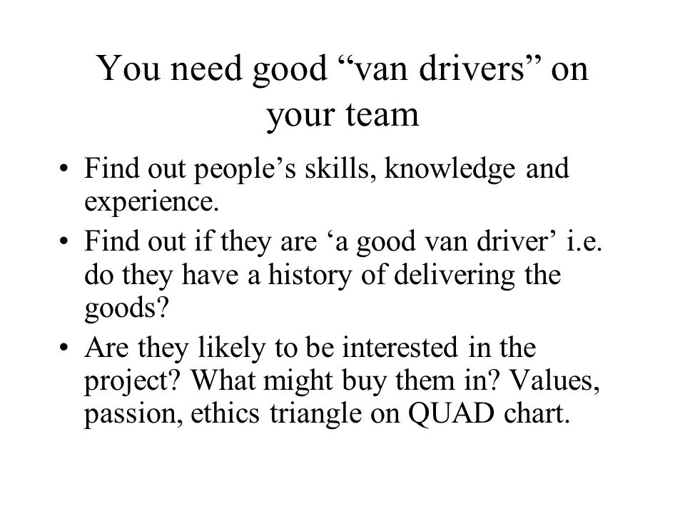 You need good van drivers on your team