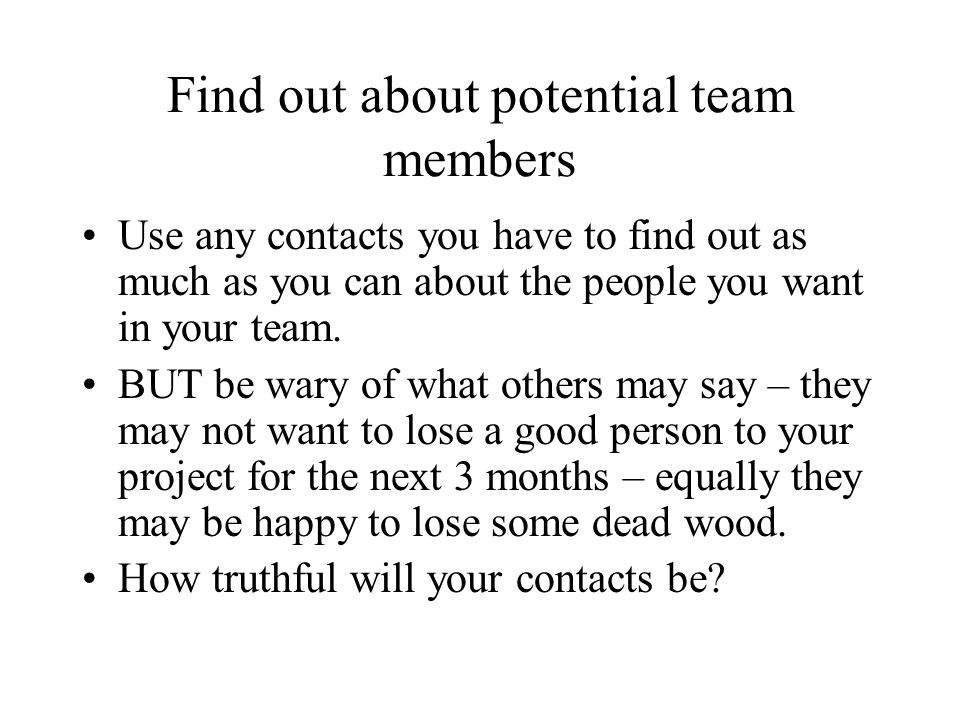 Find out about potential team members
