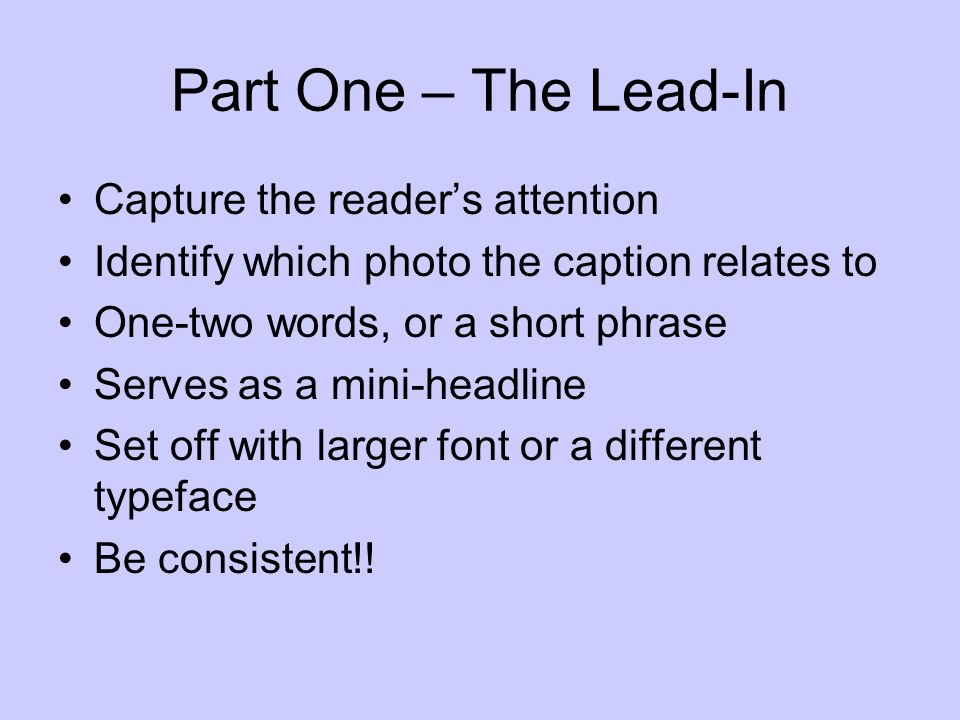 Part One – The Lead-In Capture the reader's attention