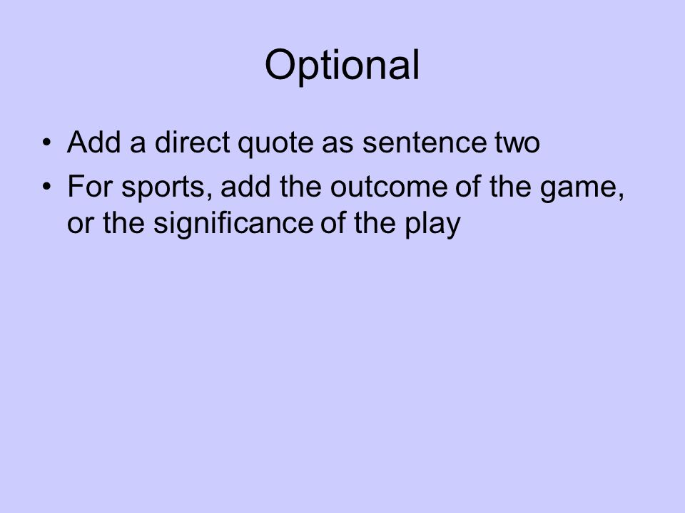 Optional Add a direct quote as sentence two