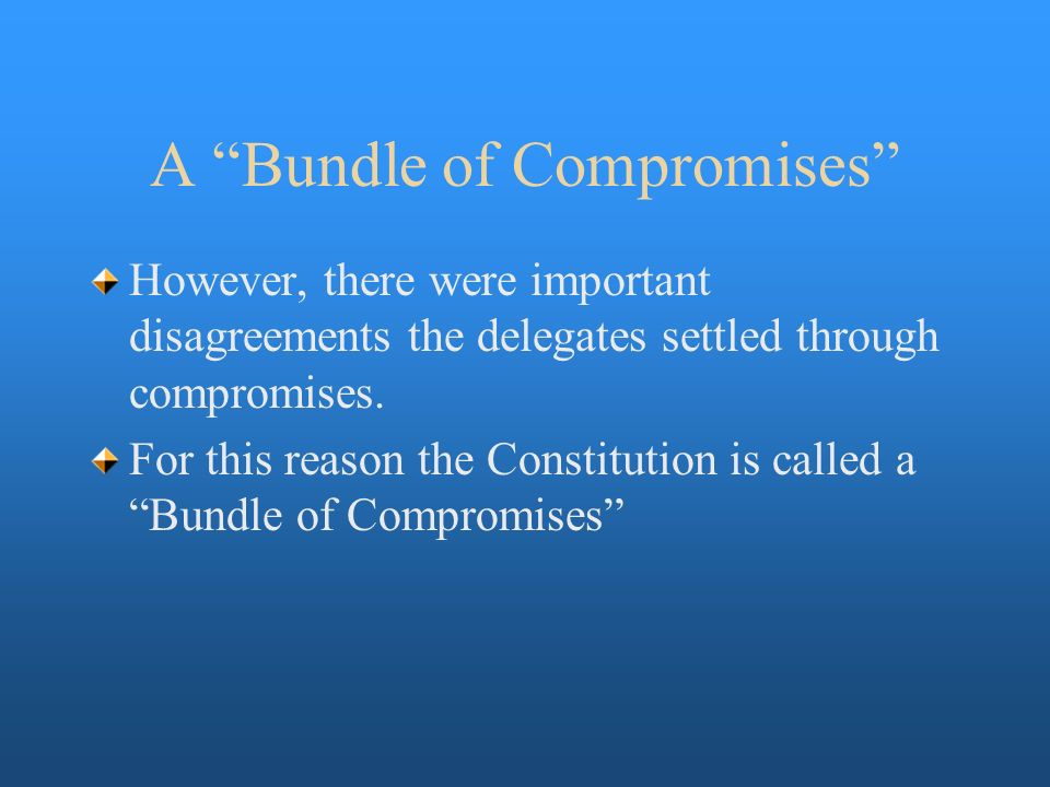 A Bundle of Compromises