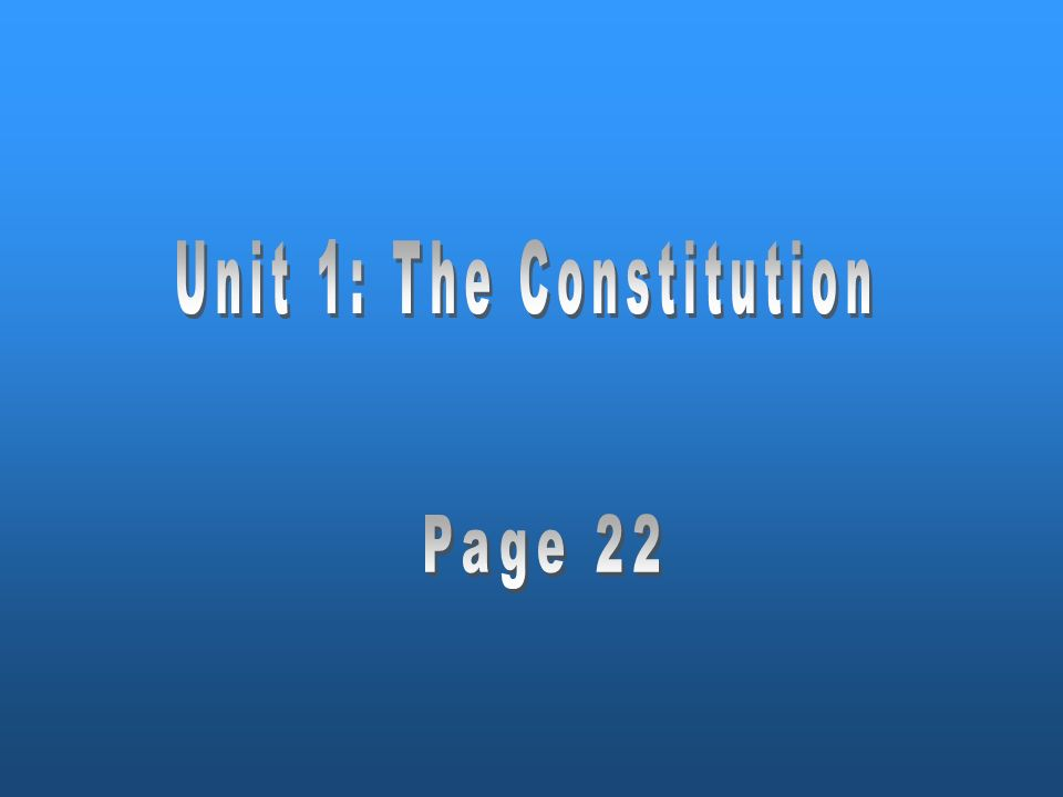 Unit 1: The Constitution