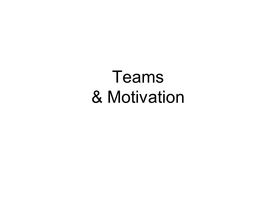 Teams & Motivation