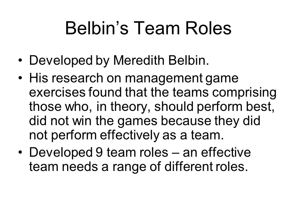Belbin's Team Roles Developed by Meredith Belbin.