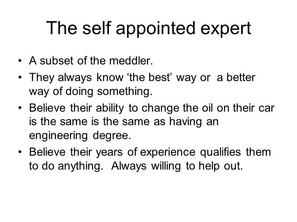 The self appointed expert