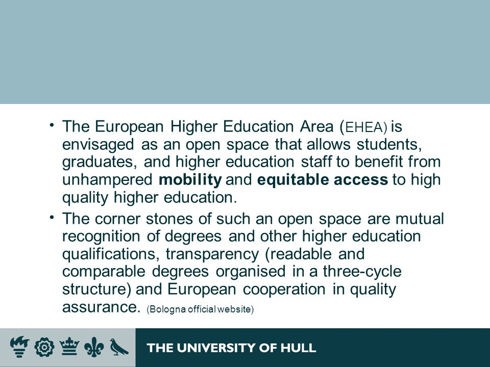The European Higher Education Area (EHEA) is envisaged as an open space that allows students, graduates, and higher education staff to benefit from unhampered mobility and equitable access to high quality higher education.